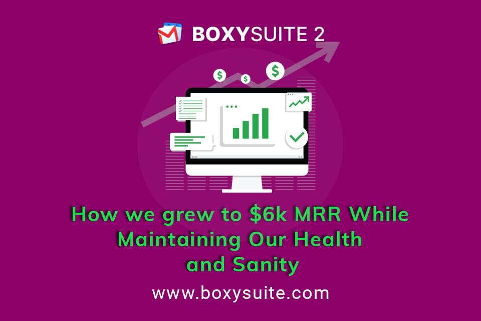 How we grew to $6K MRR while maintaining our health and sanity