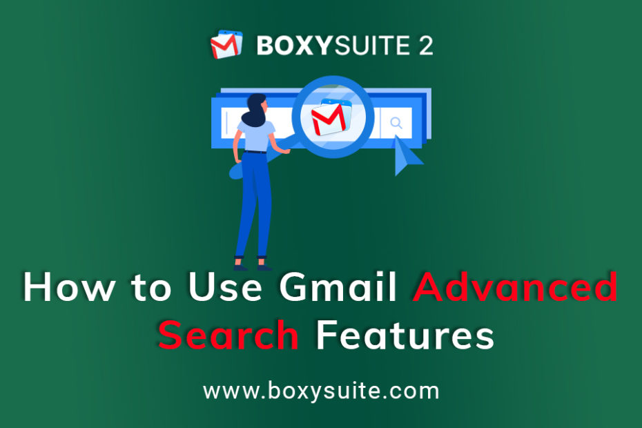 How to Use Gmail's Advanced Search Features | Boxy Suite
