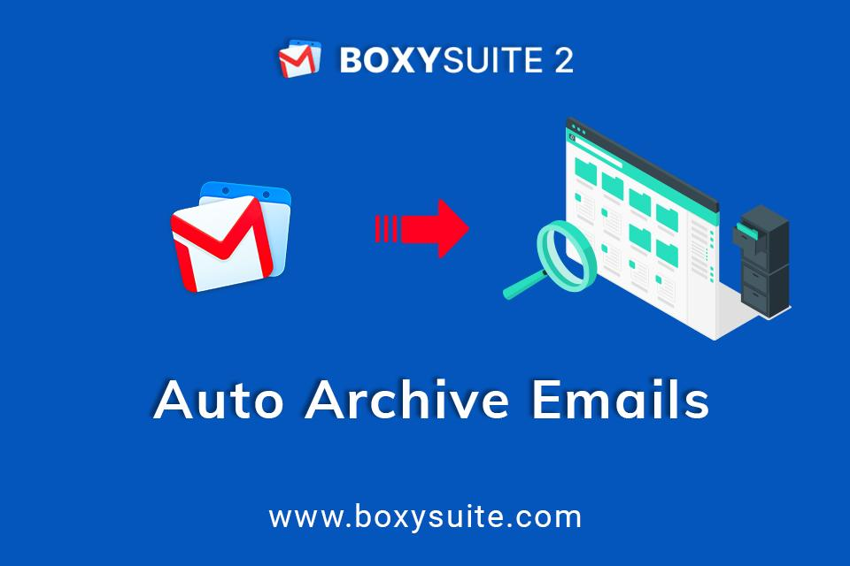 How to Auto Archive Email in Gmail | Boxy Suite