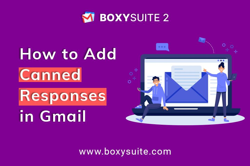 How to Add Canned Responses in Gmail