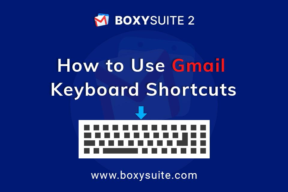 How to Use Gmail Keyboard Shortcuts