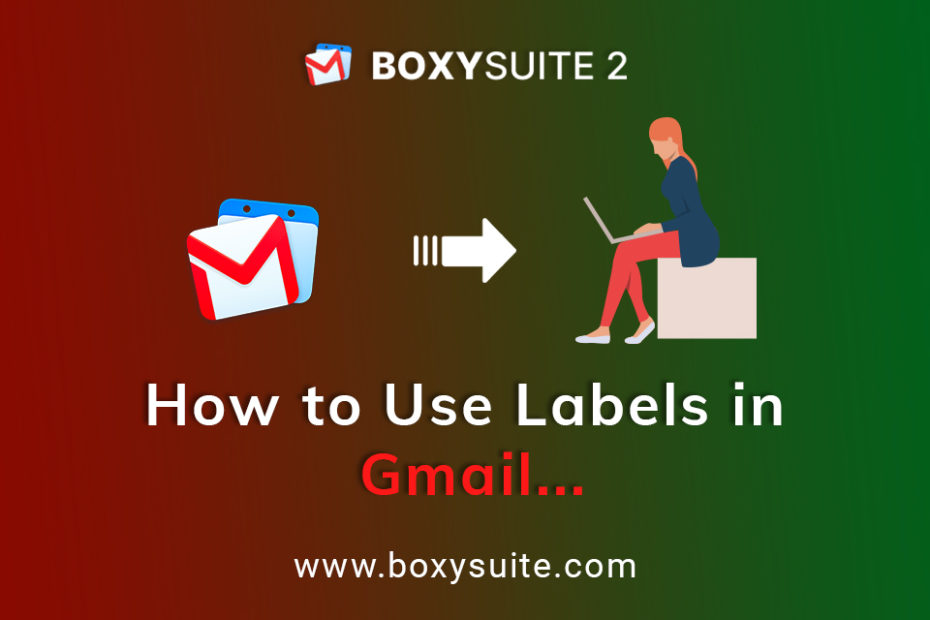 How to Use Labels In Gmail: Labels and Sub-Labels