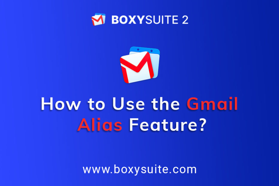 How to Use the Gmail Alias Feature | Boxy Suite