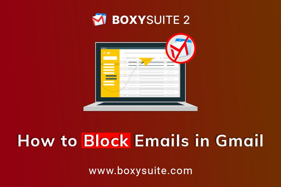 How to Block Emails in Gmail?