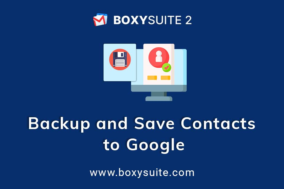Backup and Save Contacts to Google