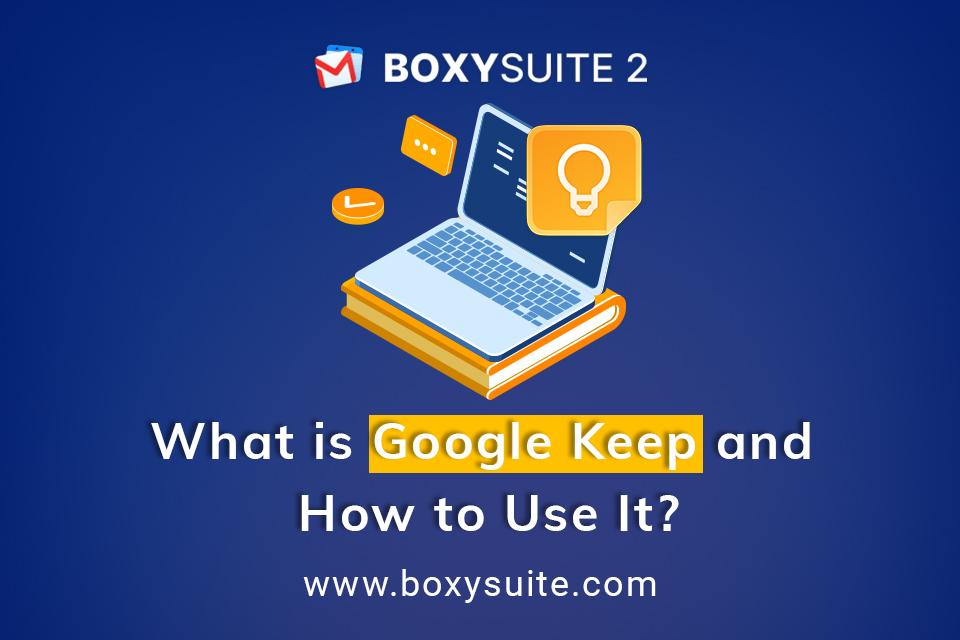Google Keep | What Is Google Keep and How To Use It?