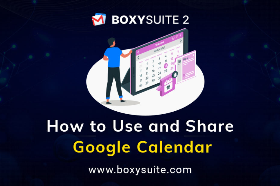 How to Use and Share Google Calendar