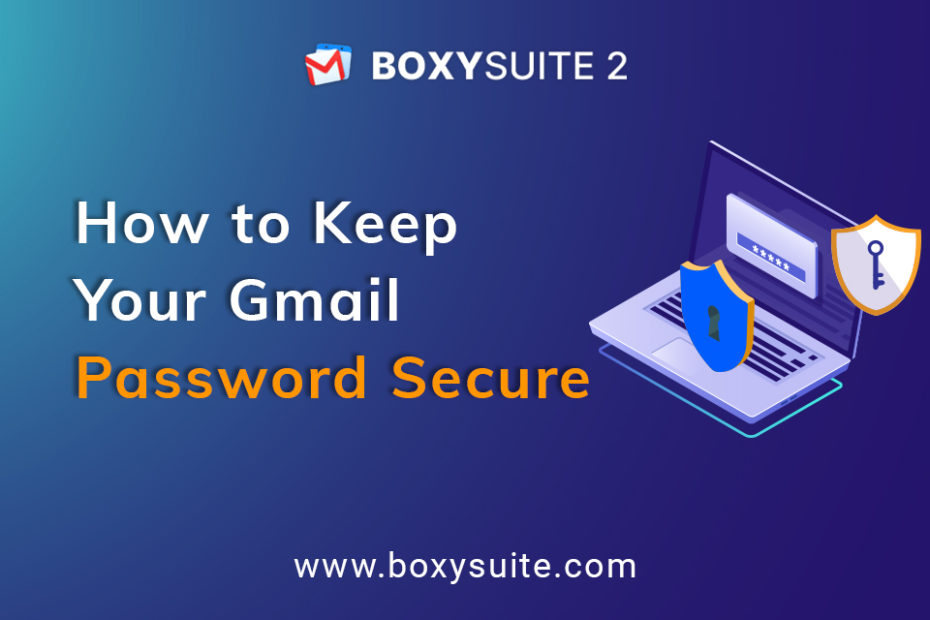 How to Keep Your Gmail Password Secure?