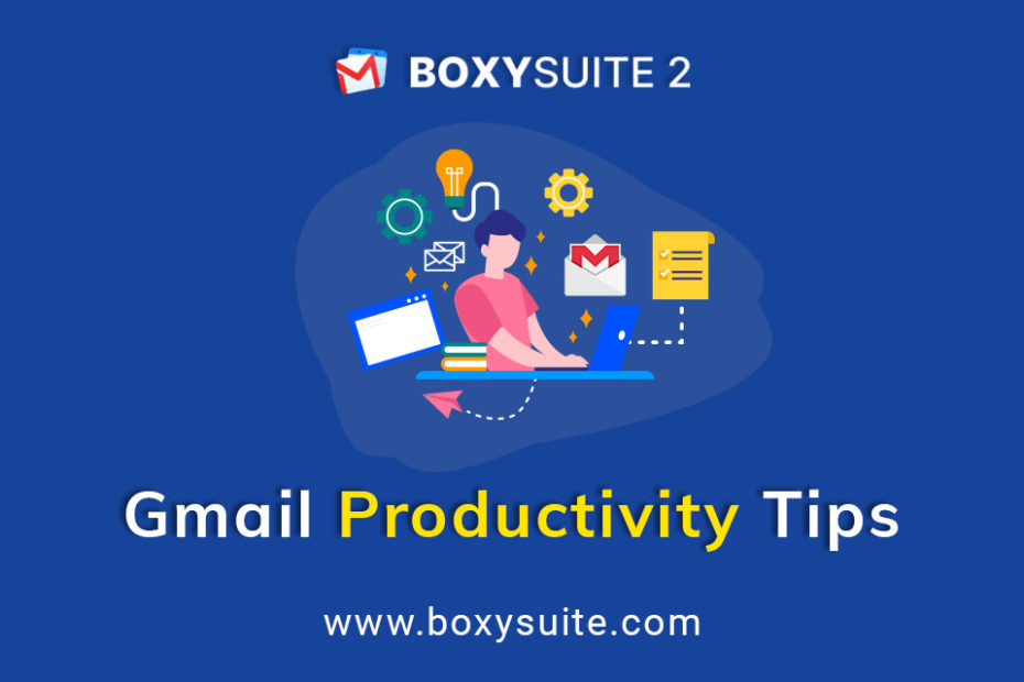 Gmail Tips for Higher Productivity