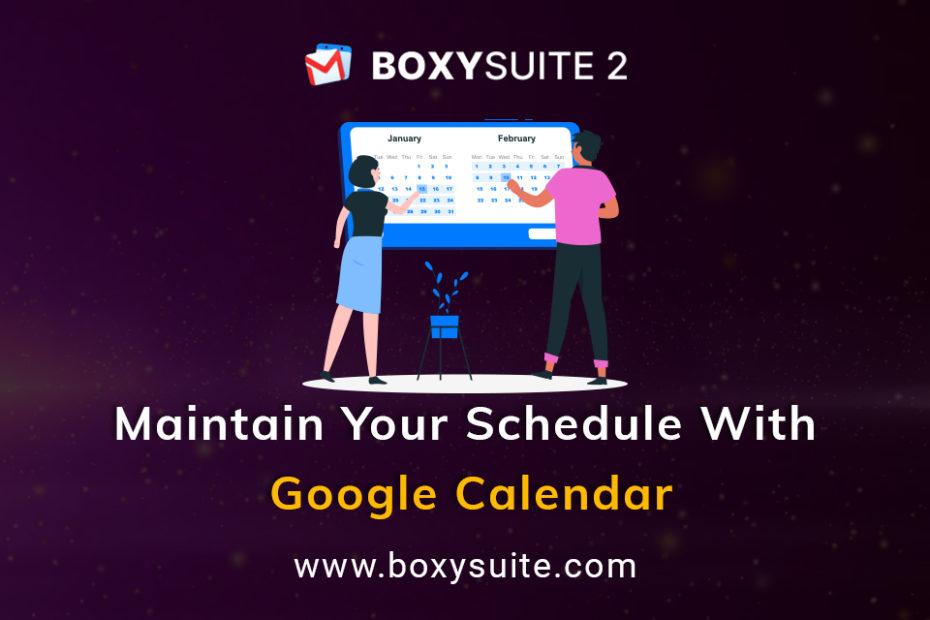 Maintain Schedule with Google Calendar