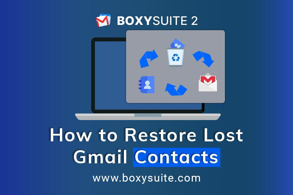 How to Restore Lost Gmail Contacts