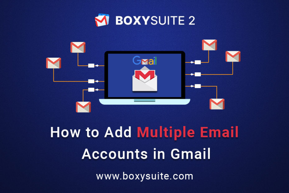 Add Multiple Email Accounts in Gmail