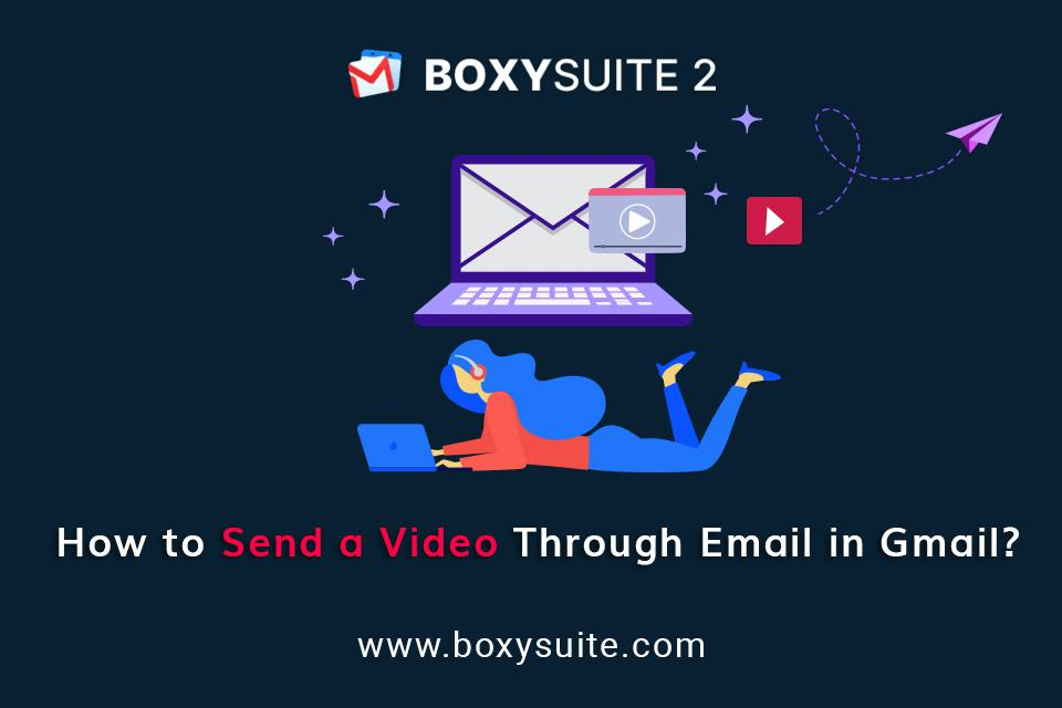 How to Send a Video Through Email in Gmail?