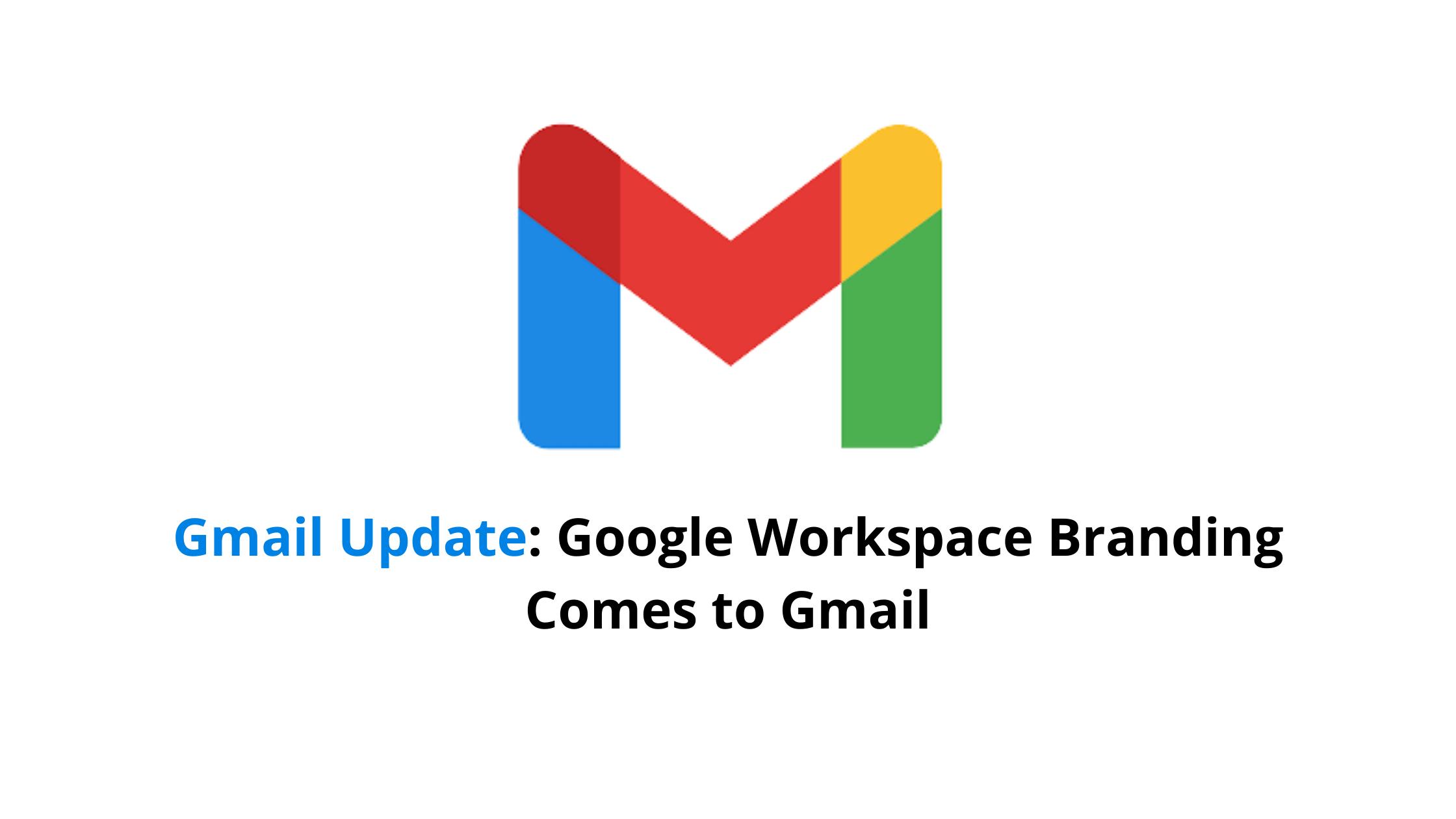 Google workspace branding comes go Gmail