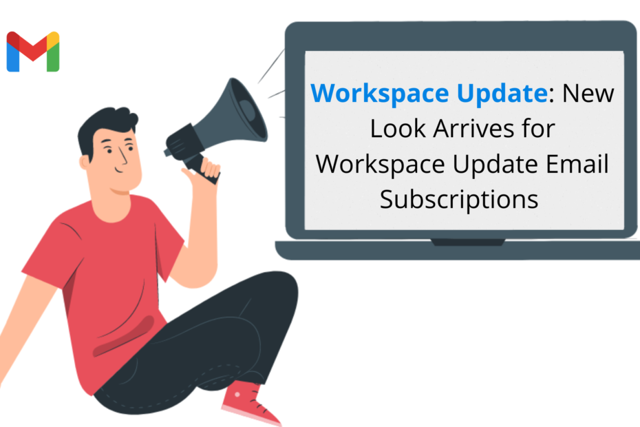 Workspace Update: New Look Arrives for Workspace Update Email Subscriptions