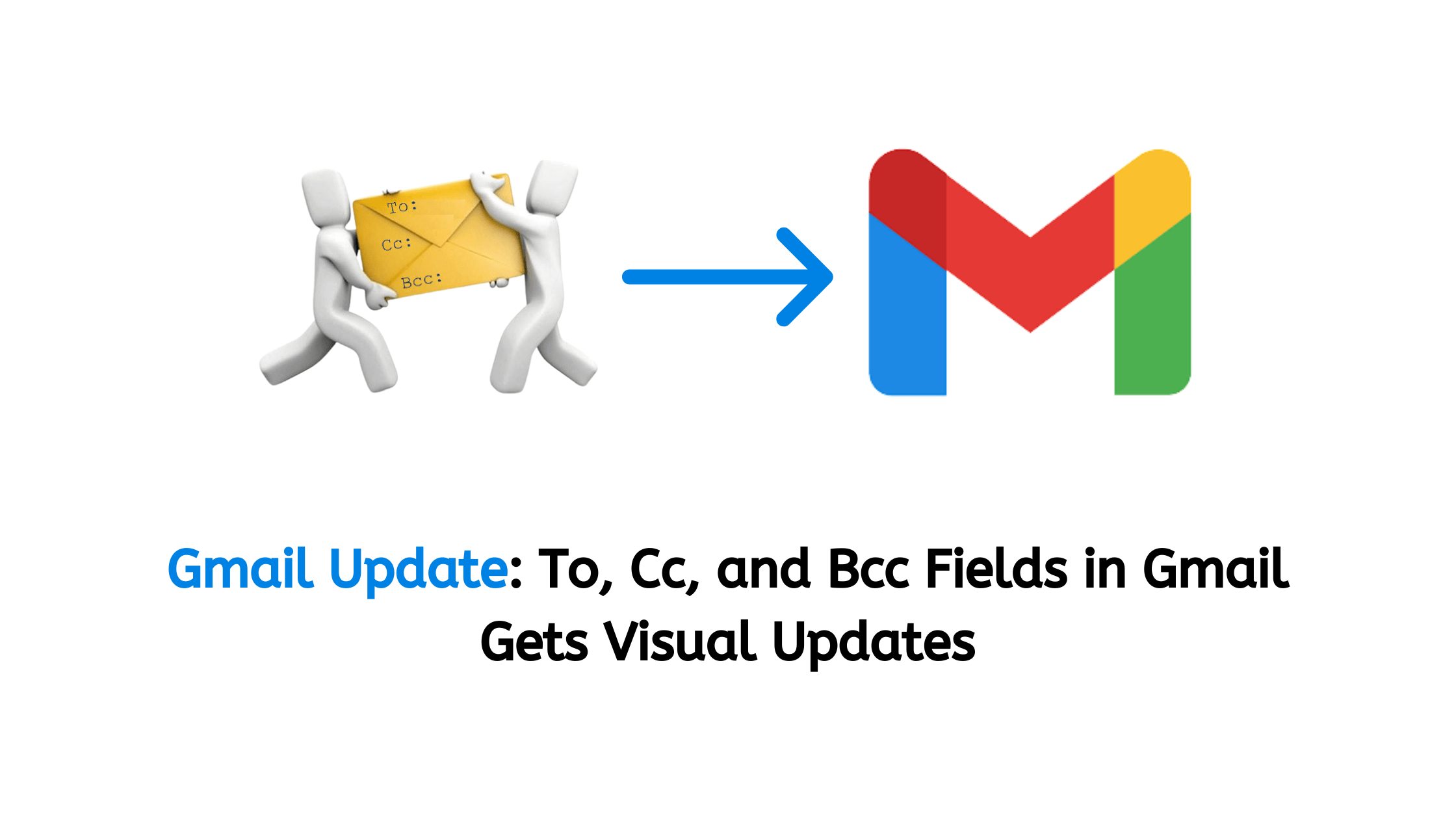 Gmail Update: To, Cc, and Bcc Fields in Gmail Gets Visual Updates